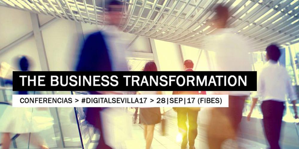 The Business Transformation llega a Sevilla el próximo 28 de septiembre en Fibes.